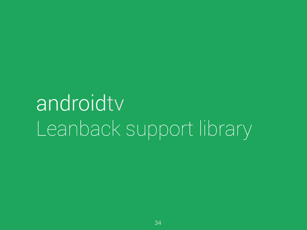 androidtv Leanback support library 34