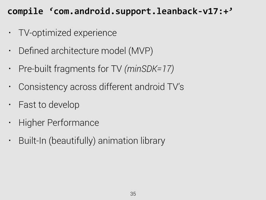 35 compile 'com.android.support.leanback-‐v...
