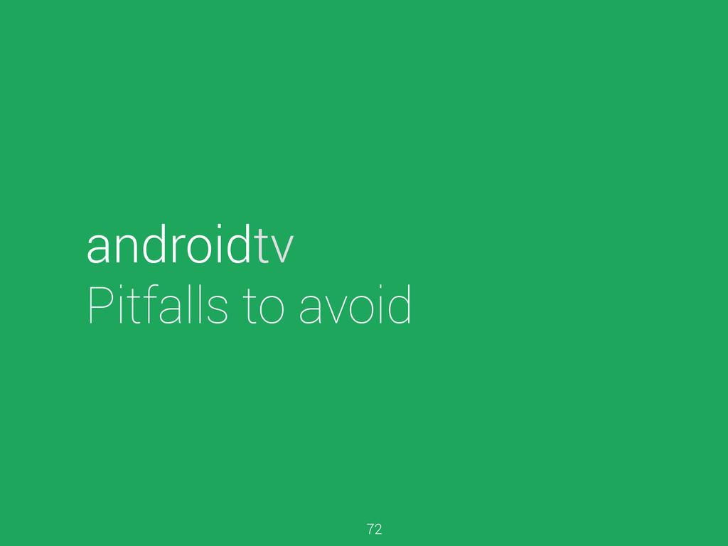androidtv Pitfalls to avoid 72