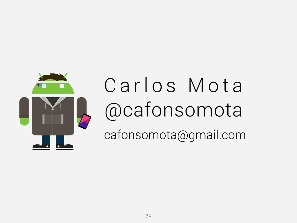 C a r l o s M o t a 78 @cafonsomota cafonsomota...