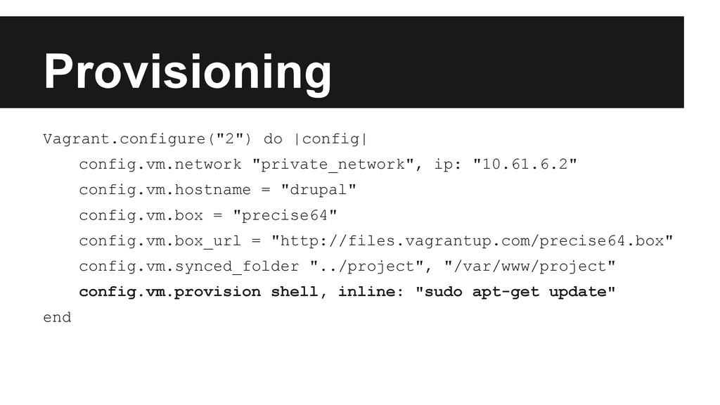 "Provisioning Vagrant.configure(""2"") do |config|..."
