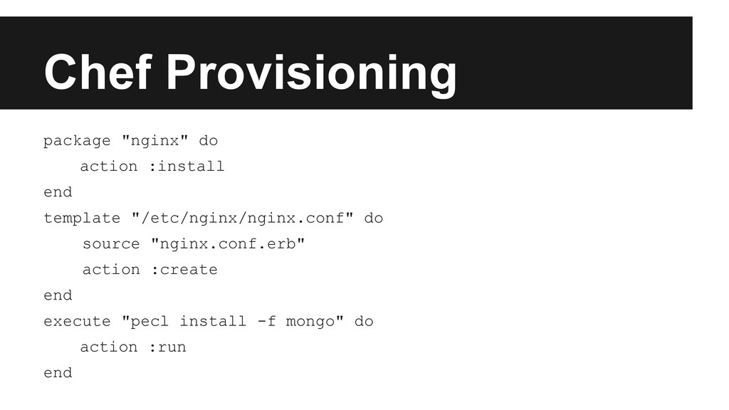 """Chef Provisioning package """"nginx"""" do action :in..."""