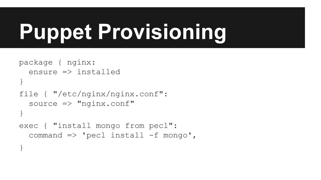 Puppet Provisioning package { nginx: ensure => ...