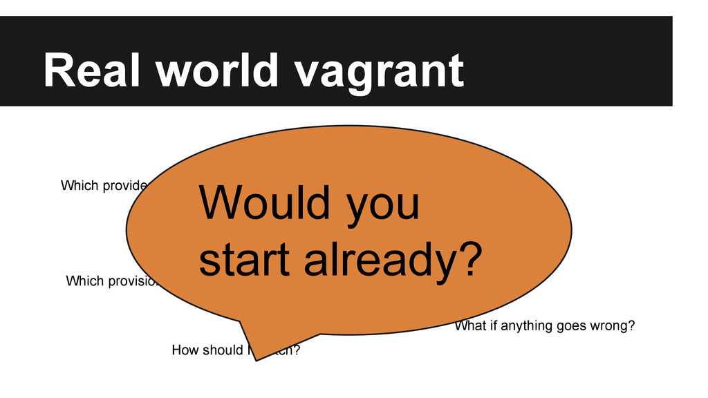 Real world vagrant Which provider? Which base b...