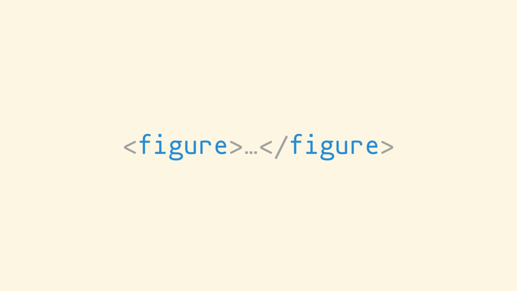 <figure>…</figure>