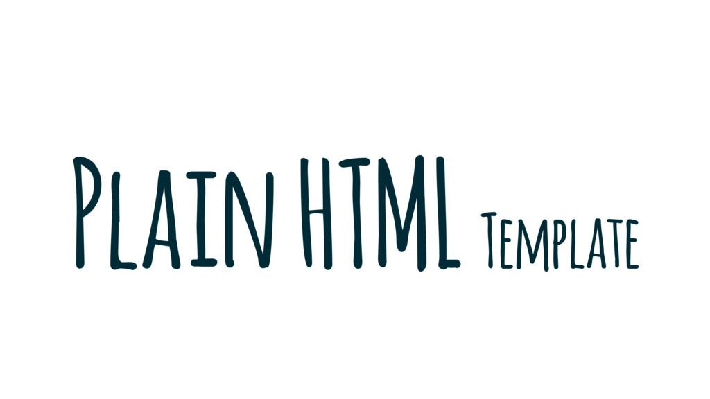 Plain HTML Template