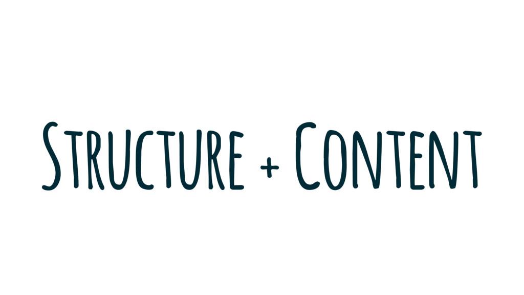 Structure + Content