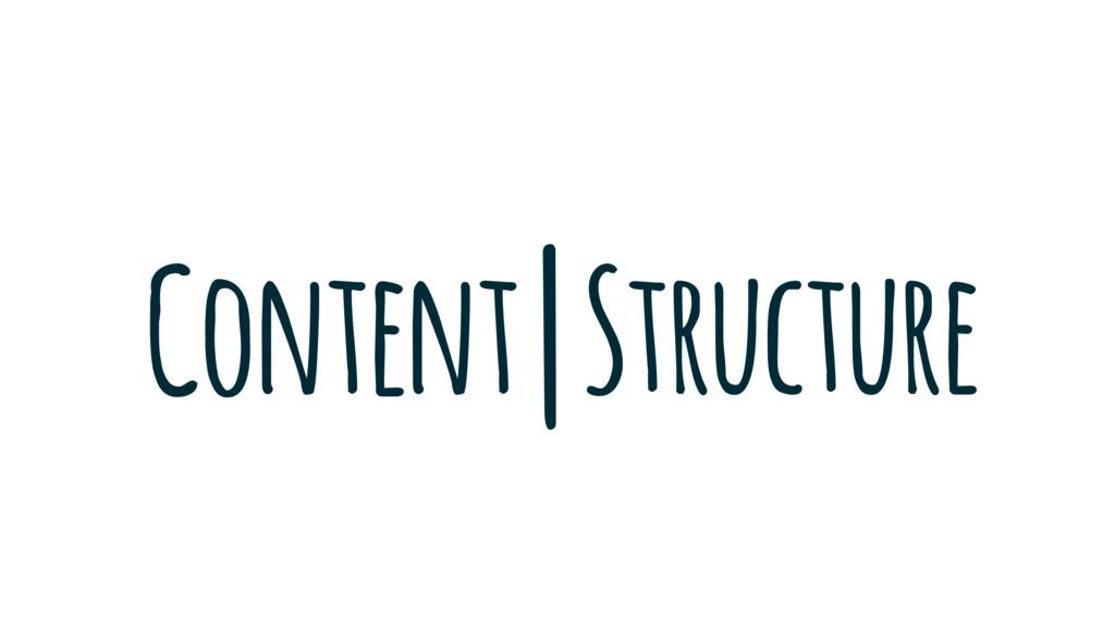 Structure | Content