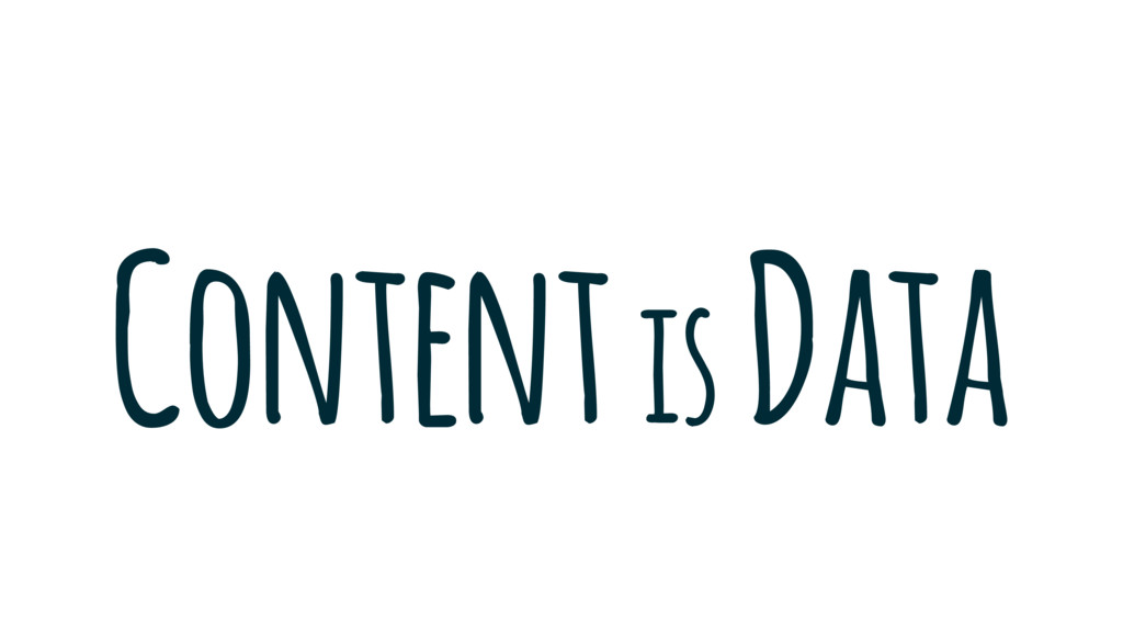Content is Data