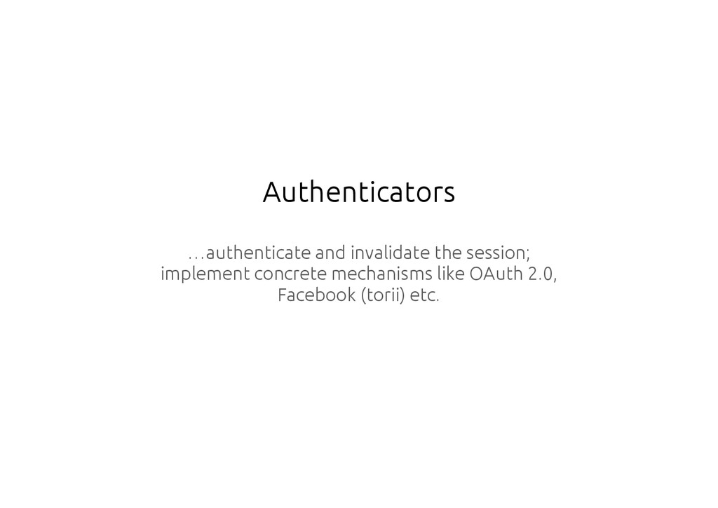 Authenticators …authenticate and invalidate the...