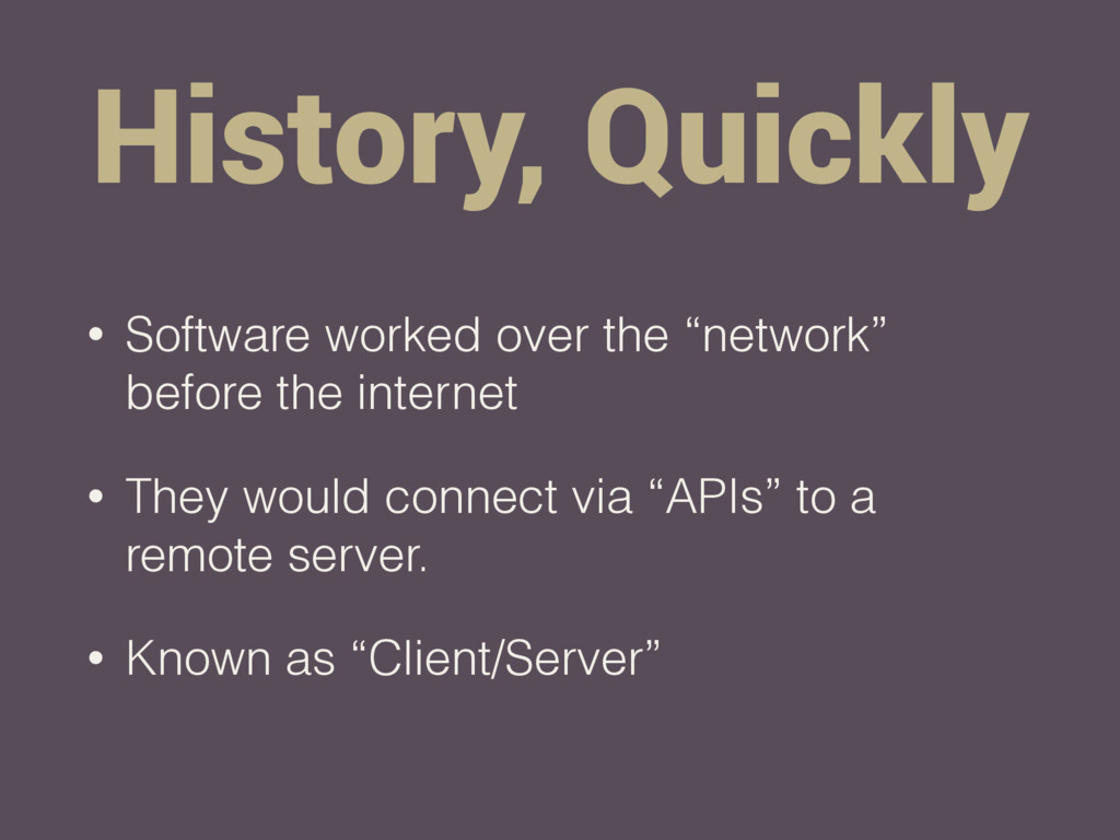 "History, Quickly • Software worked over the ""ne..."