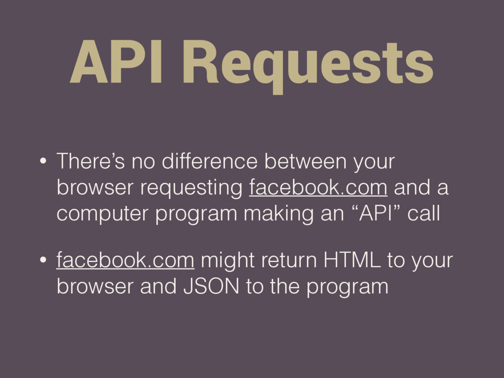 API Requests • There's no difference between yo...