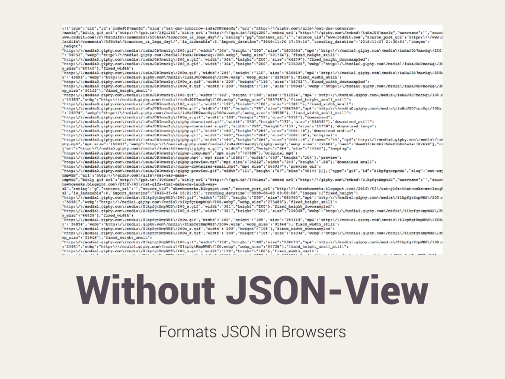 Without JSON-View Formats JSON in Browsers