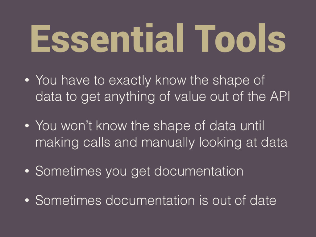 Essential Tools • You have to exactly know the ...