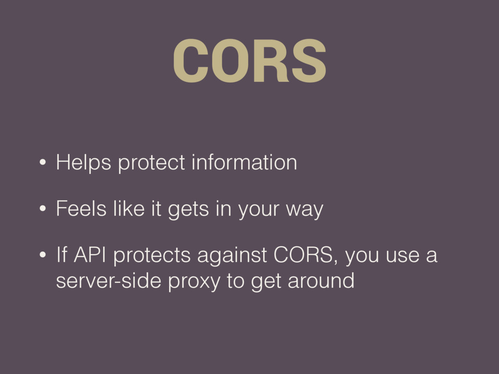 CORS • Helps protect information • Feels like i...