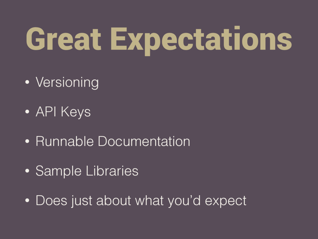 Great Expectations • Versioning • API Keys • Ru...
