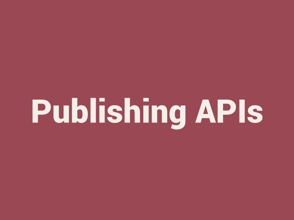 Publishing APIs