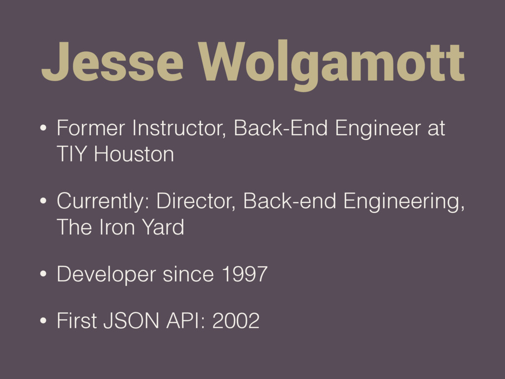 Jesse Wolgamott • Former Instructor, Back-End E...