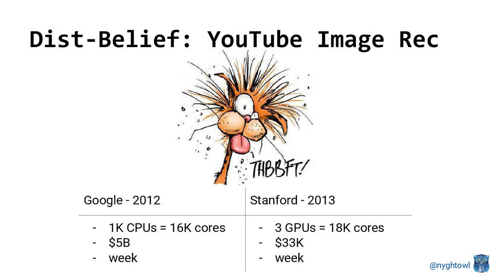 @nyghtowl Dist-Belief: YouTube Image Rec Google...