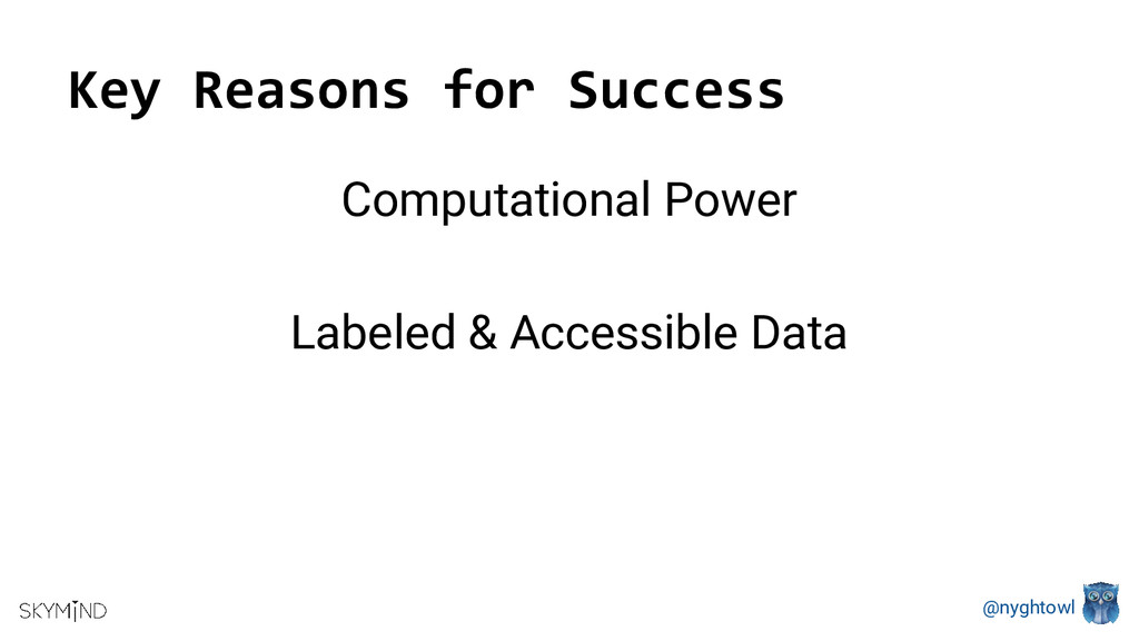 @nyghtowl Key Reasons for Success Computational...