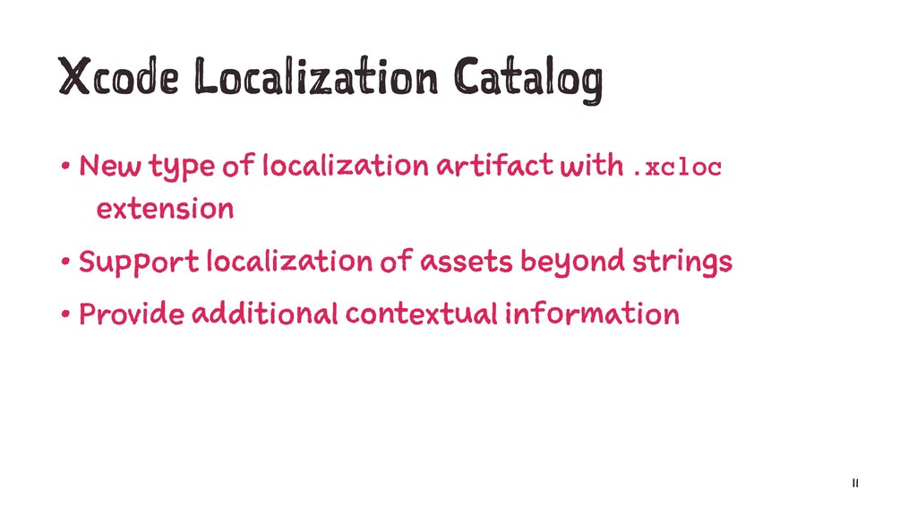 Xcode Localization Catalog • New type of locali...