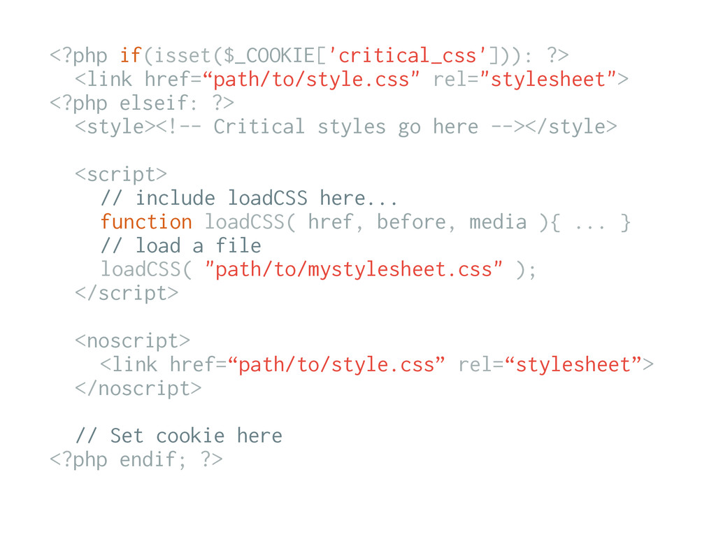 <?php if(isset($_COOKIE['critical_css'])): ?> <...