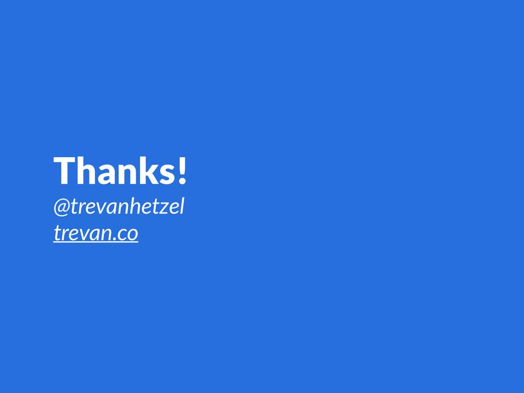 Thanks! @trevanhetzel trevan.co
