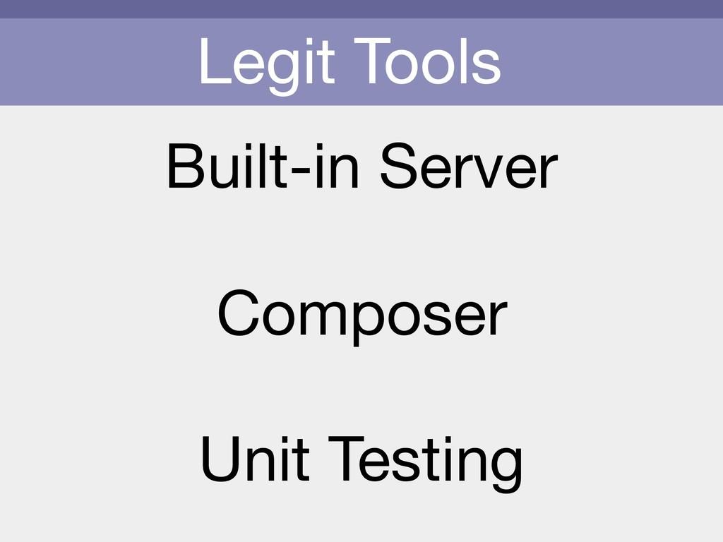 Legit Tools Built-in Server  Composer  Unit Tes...