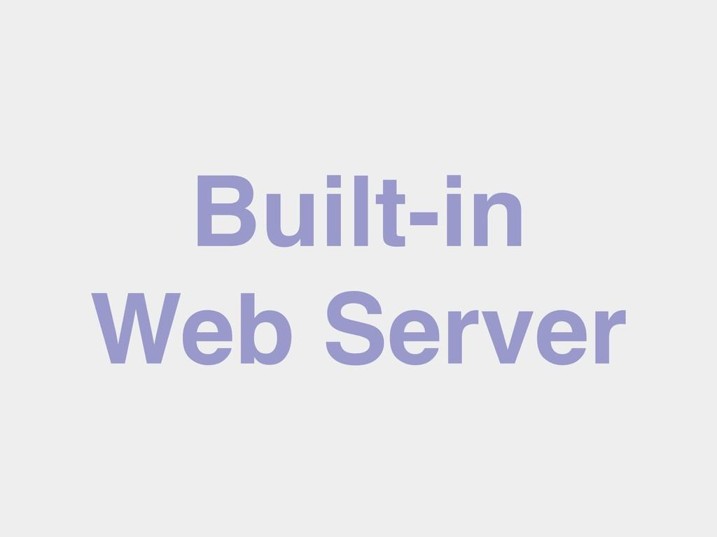 Built-in Web Server