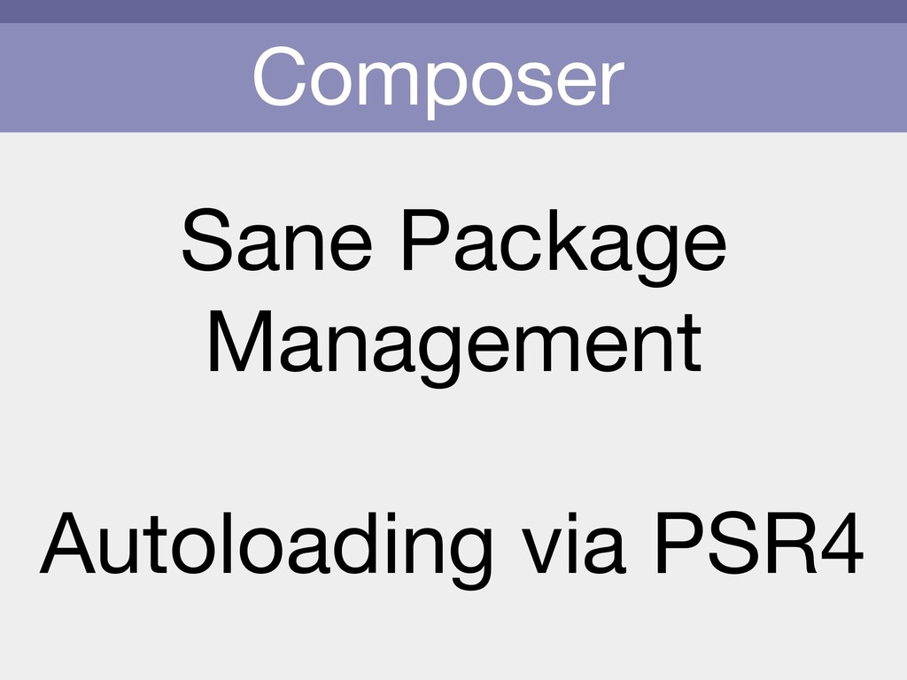 Composer Sane Package  Management  Autoloading ...