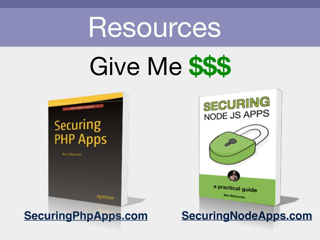 Resources Give Me $$$ SecuringPhpApps.com Secur...