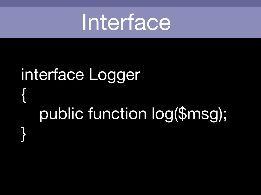 Interface interface Logger  {  public function ...