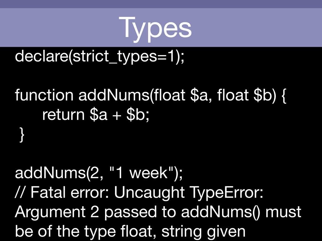 Types declare(strict_types=1);  function addNum...