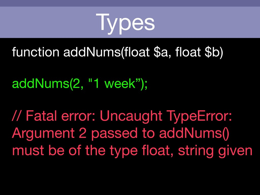 Types function addNums(float $a, float $b)  addNu...