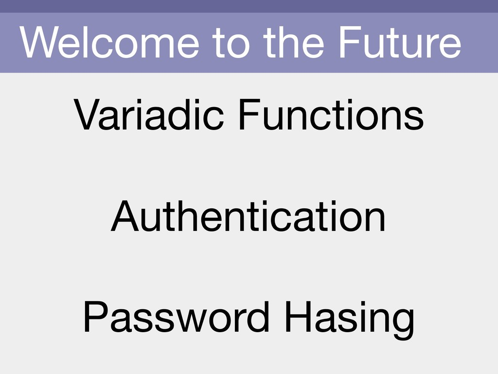 Welcome to the Future Variadic Functions  Authe...