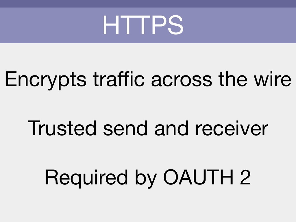HTTPS Encrypts traffic across the wire  Trusted s...
