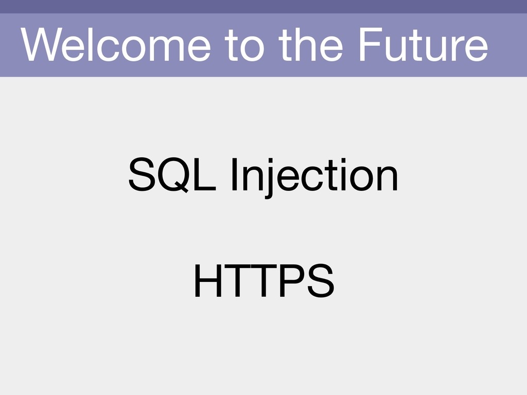 Welcome to the Future SQL Injection  HTTPS