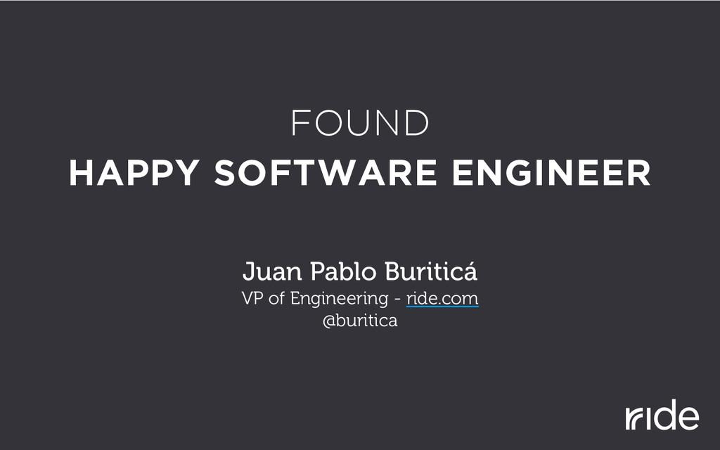 FOUND HAPPY SOFTWARE ENGINEER Juan Pablo Buriti...