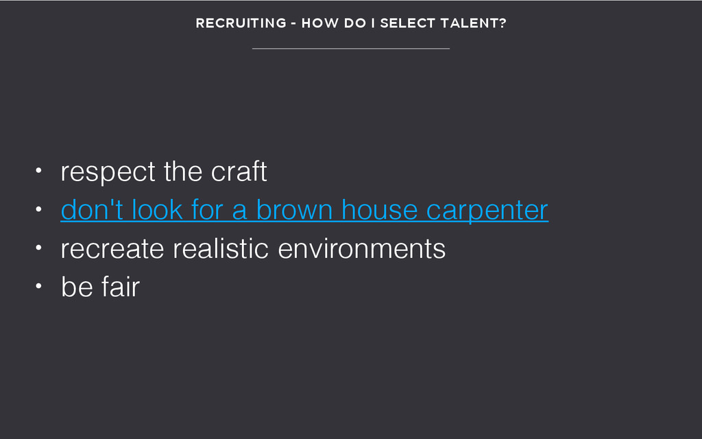 RECRUITING - HOW DO I SELECT TALENT? • respect ...