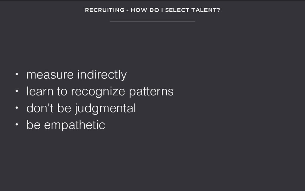 RECRUITING - HOW DO I SELECT TALENT? • measure ...