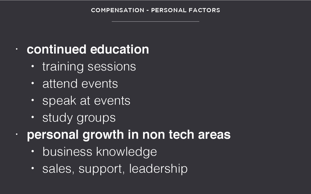 COMPENSATION - PERSONAL FACTORS • continued edu...