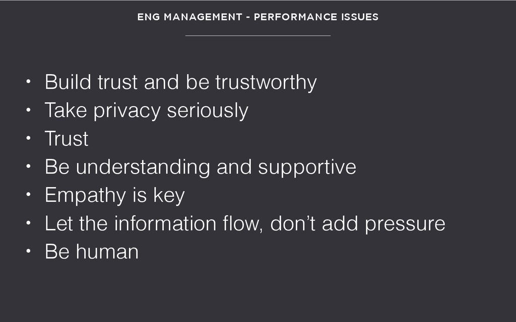 • Build trust and be trustworthy • Take privacy...