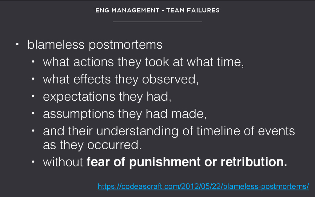 • blameless postmortems • what actions they too...