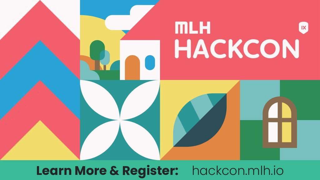 Learn More & Register: hackcon.mlh.io