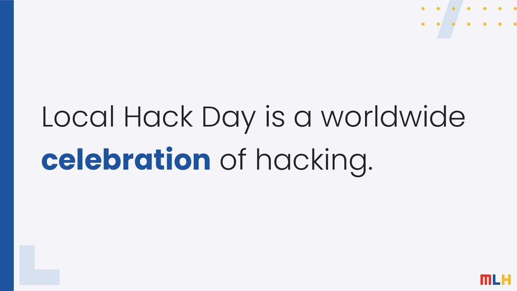 Local Hack Day is a worldwide celebration of ha...
