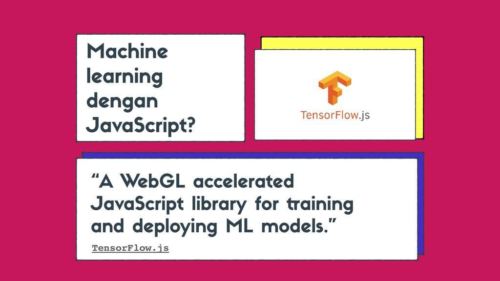 """A WebGL a elerated JavaS ript library for trai..."