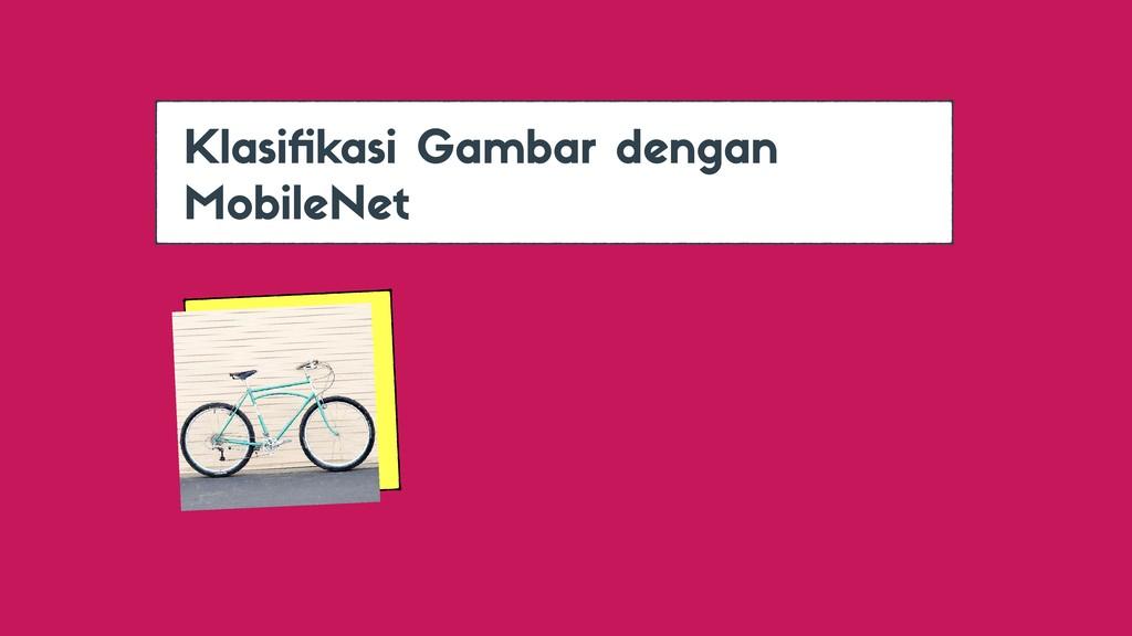 Klasifikasi Gambar dengan MobileNet