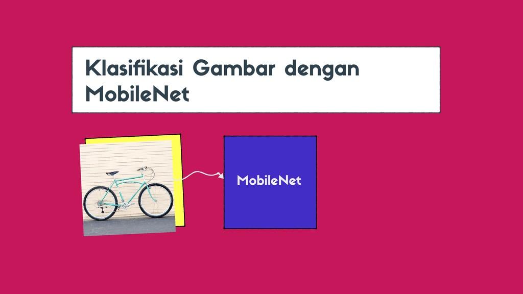 Klasifikasi Gambar dengan MobileNet MobileNet