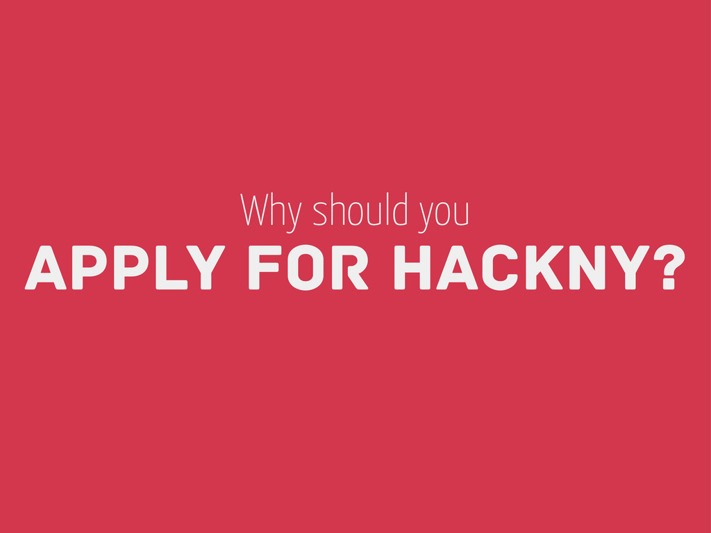 Apply for HackNY? Why should you