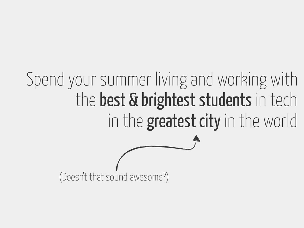 in the greatest city in the world Spend your su...